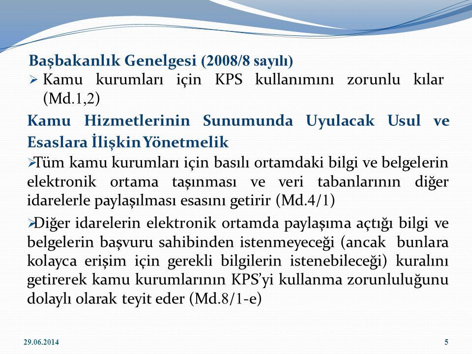 Başbakanlık Genelgesi (2008/8 sayılı)  Kamu kurumları için KPS kullanımını zorunlu kılar (Md.1,2 ) 5 Kamu Hizmetlerinin Sunumunda Uyulacak Usul ve Es