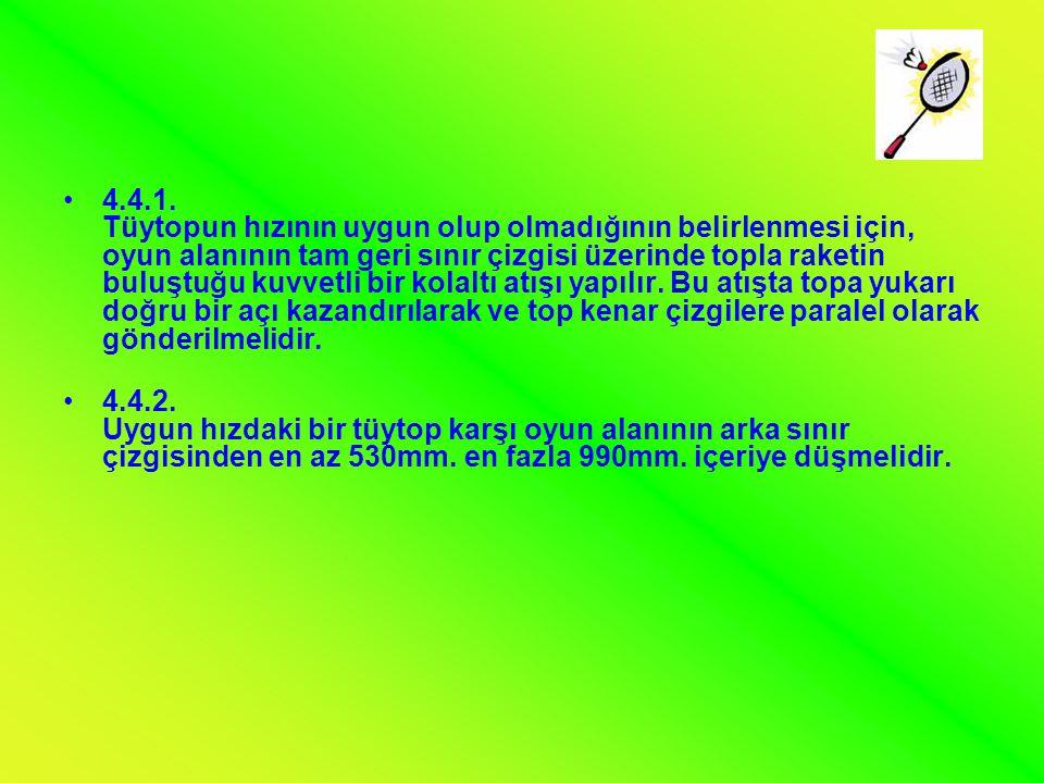 •4.4.1. Tüytopun hızının uygun olup olmadığının belirlenmesi için, oyun alanının tam geri sınır çizgisi üzerinde topla raketin buluştuğu kuvvetli bir