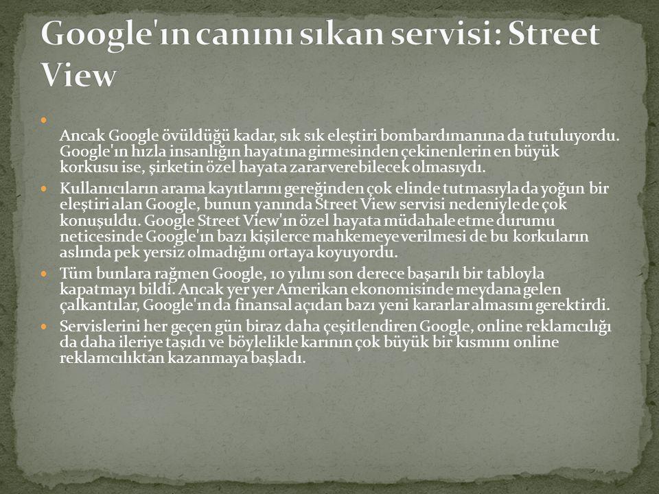  Ancak Google övüldüğü kadar, sık sık eleştiri bombardımanına da tutuluyordu. Google'ın hızla insanlığın hayatına girmesinden çekinenlerin en büyük k