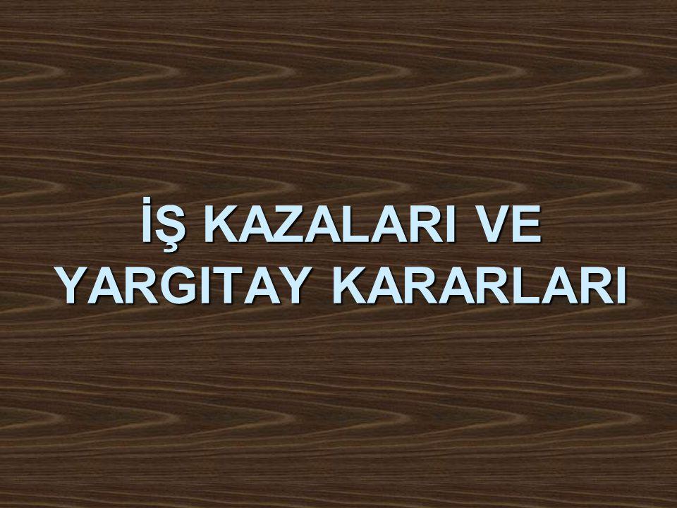 İŞ KAZALARI VE YARGITAY KARARLARI