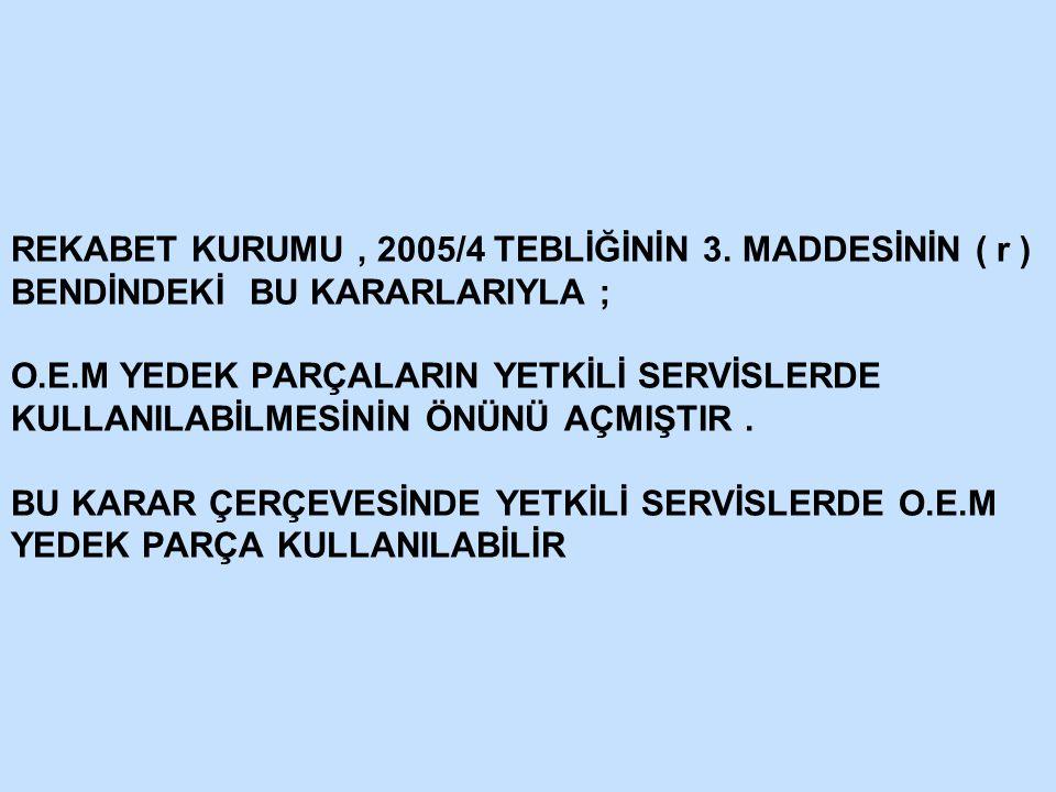 REKABET KURUMU, 2005/4 TEBLİĞİNİN 3.