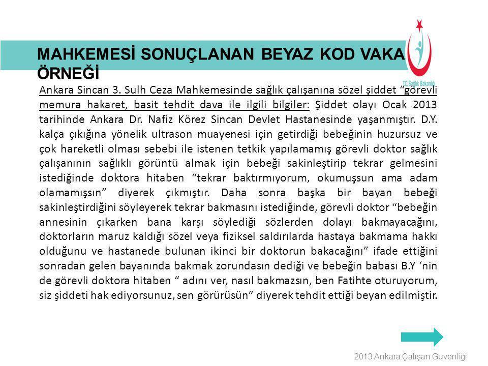 """Buraya Bilgilendirme Başlığı Gelecek 2013 Ankara Çalışan Güvenliği Ankara Sincan 3. Sulh Ceza Mahkemesinde sağlık çalışanına sözel şiddet """"görevli mem"""