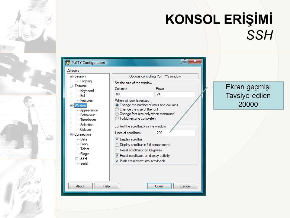 KONSOL ERİŞİMİ SSH Ekran geçmişi Tavsiye edilen 20000