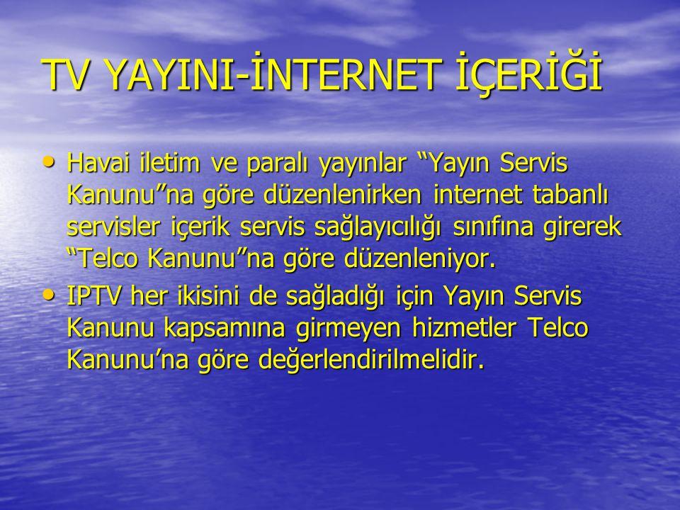 """TV YAYINI-İNTERNET İÇERİĞİ • Havai iletim ve paralı yayınlar """"Yayın Servis Kanunu""""na göre düzenlenirken internet tabanlı servisler içerik servis sağla"""