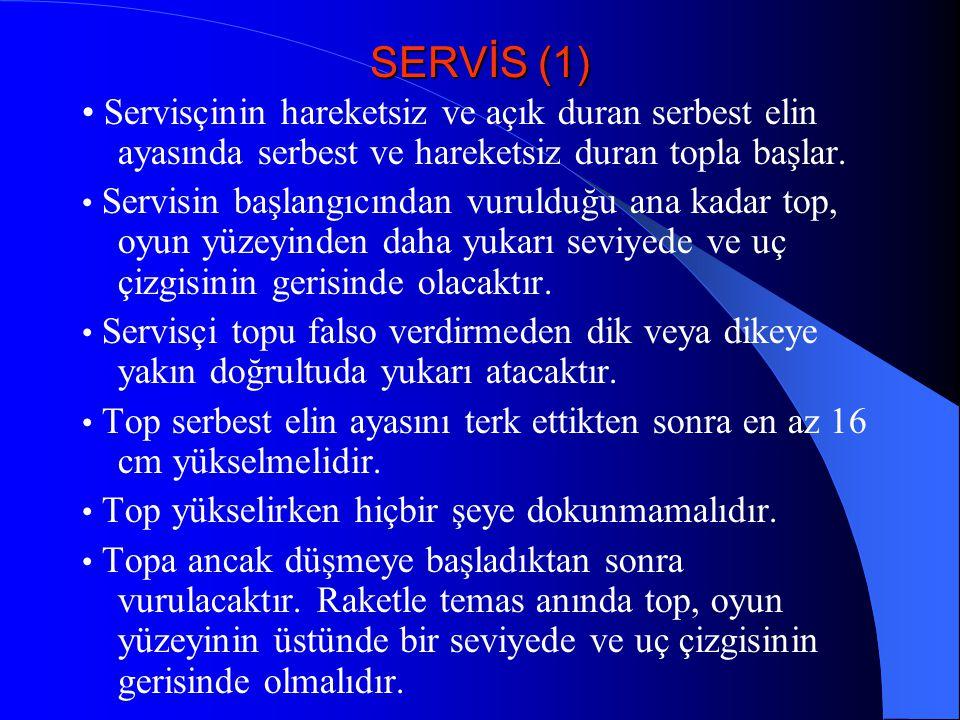 SERVİS (1) • Servisçinin hareketsiz ve açık duran serbest elin ayasında serbest ve hareketsiz duran topla başlar. • Servisin başlangıcından vurulduğu