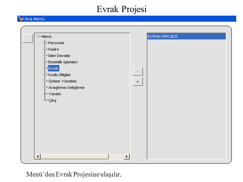 Evrak Projesi Menü'den Evrak Projesine ulaşılır.