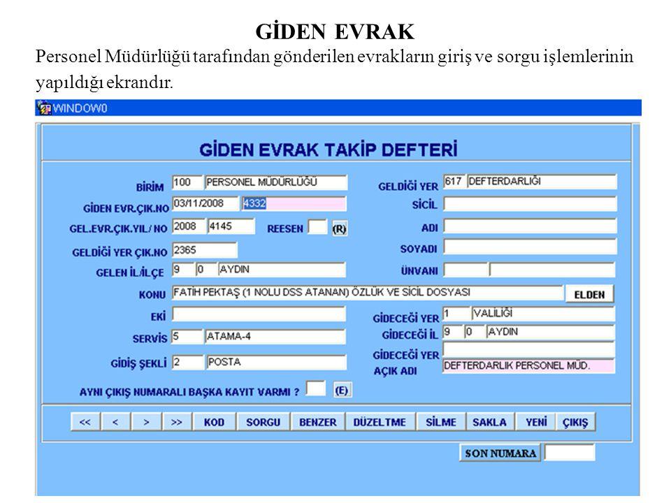 GİDEN EVRAK Personel Müdürlüğü tarafından gönderilen evrakların giriş ve sorgu işlemlerinin yapıldığı ekrandır.