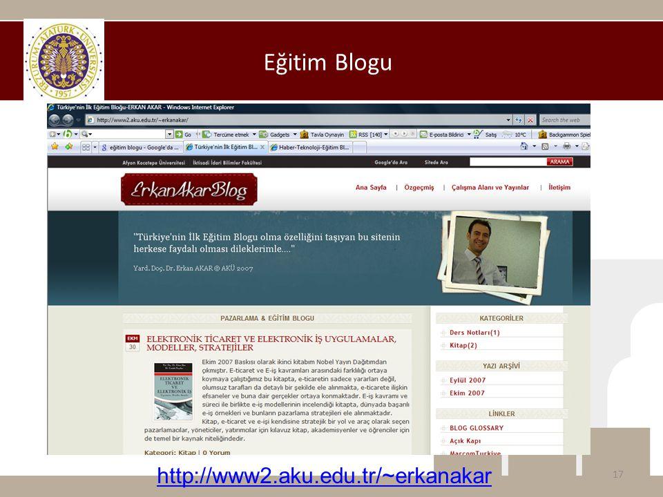 Eğitim Blogu 17 http://www2.aku.edu.tr/~erkanakar