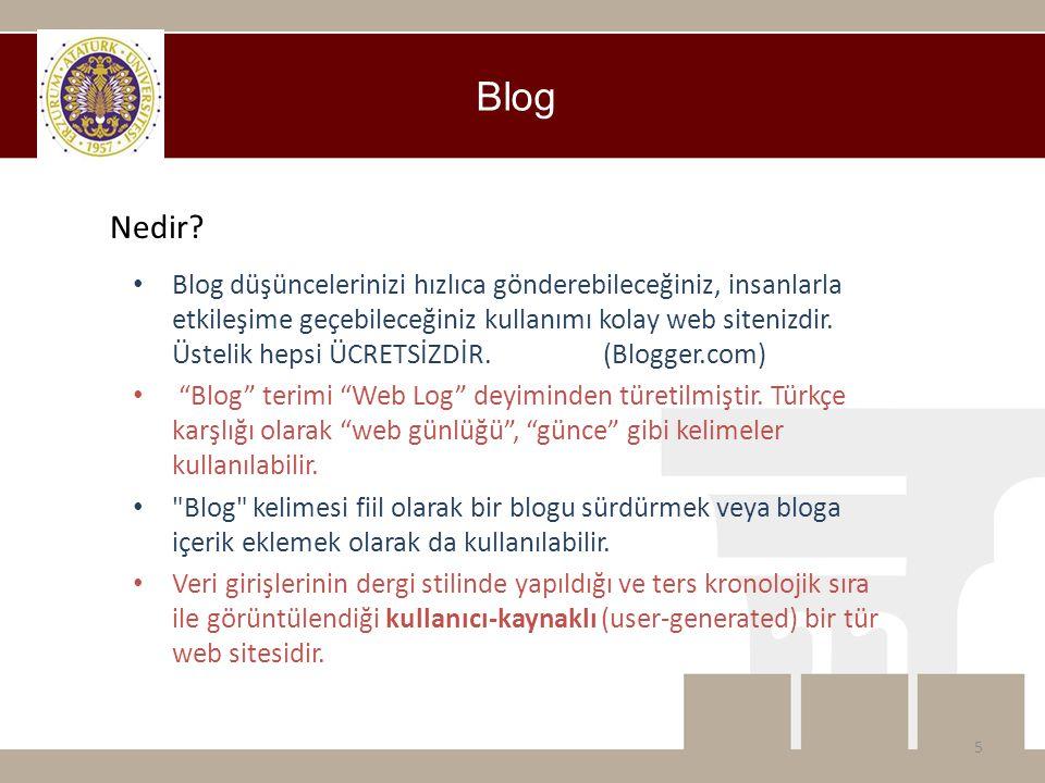 • Blog düşüncelerinizi hızlıca gönderebileceğiniz, insanlarla etkileşime geçebileceğiniz kullanımı kolay web sitenizdir. Üstelik hepsi ÜCRETSİZDİR. (B