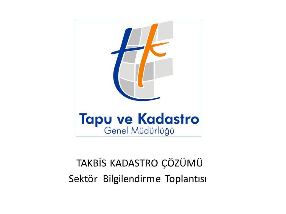 TAKBİS KADASTRO ÇÖZÜMÜ Sektör Bilgilendirme Toplantısı