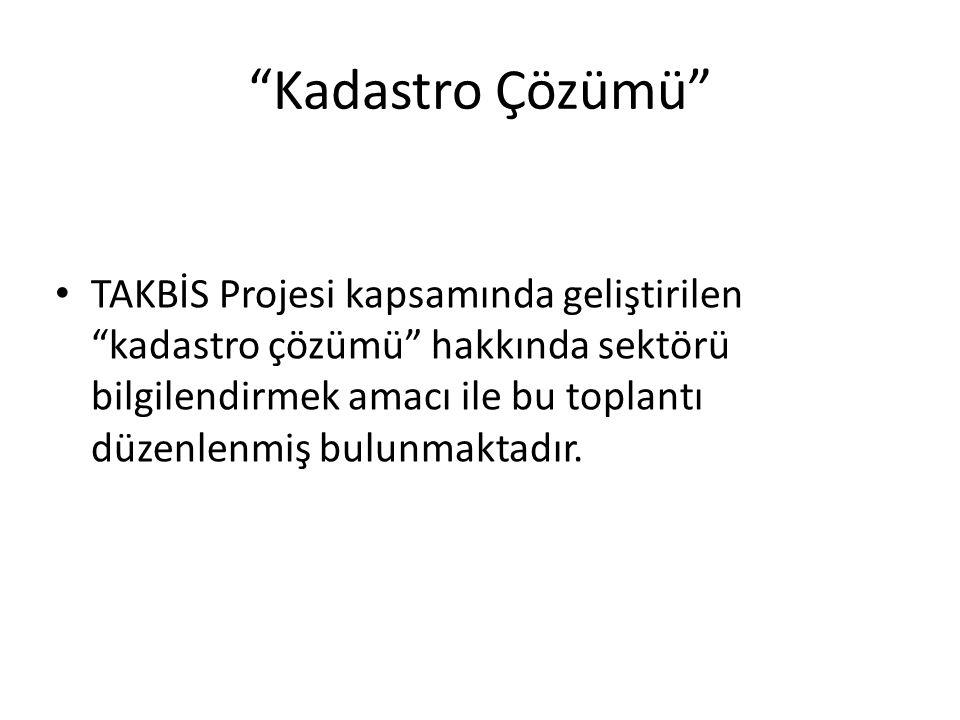 Kadastro Çözümü • TAKBİS Projesi kapsamında geliştirilen kadastro çözümü hakkında sektörü bilgilendirmek amacı ile bu toplantı düzenlenmiş bulunmaktadır.