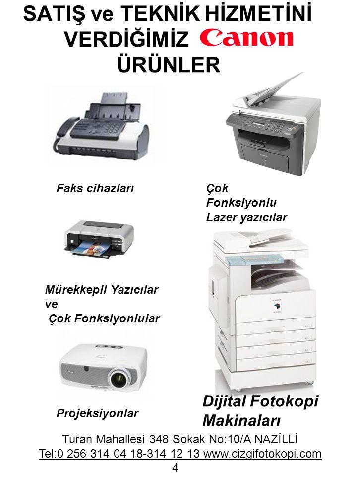 SATIŞ ve TEKNİK HİZMETİNİ VERDİĞİMİZ ÜRÜNLER Faks cihazlarıÇok Fonksiyonlu Lazer yazıcılar Projeksiyonlar Mürekkepli Yazıcılar ve Çok Fonksiyonlular D