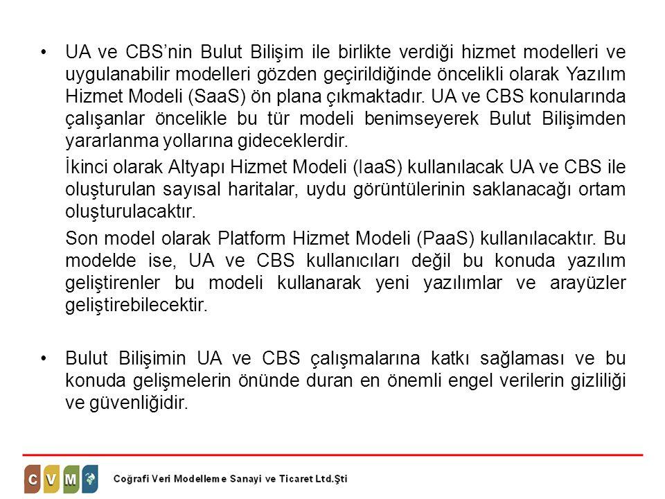 •UA ve CBS'nin Bulut Bilişim ile birlikte verdiği hizmet modelleri ve uygulanabilir modelleri gözden geçirildiğinde öncelikli olarak Yazılım Hizmet Mo