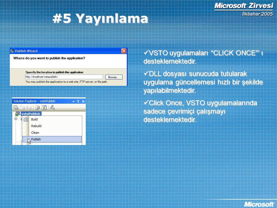 """#5 Yayınlama  VSTO uygulamaları """"CLICK ONCE""""' ı desteklemektedir.  DLL dosyası sunucuda tutularak uygulama güncellemesi hızlı bir şekilde yapılabilm"""