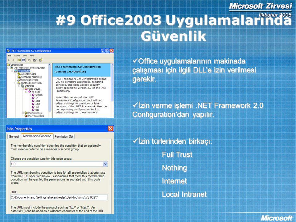 #9 Office2003 Uygulamalarında Güvenlik  Office uygulamalarının makinada çalışması için ilgili DLL'e izin verilmesi gerekir.  İzin verme işlemi.NET F