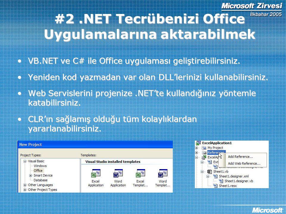 #2.NET Tecrübenizi Office Uygulamalarına aktarabilmek •VB.NET ve C# ile Office uygulaması geliştirebilirsiniz. •Yeniden kod yazmadan var olan DLL'leri