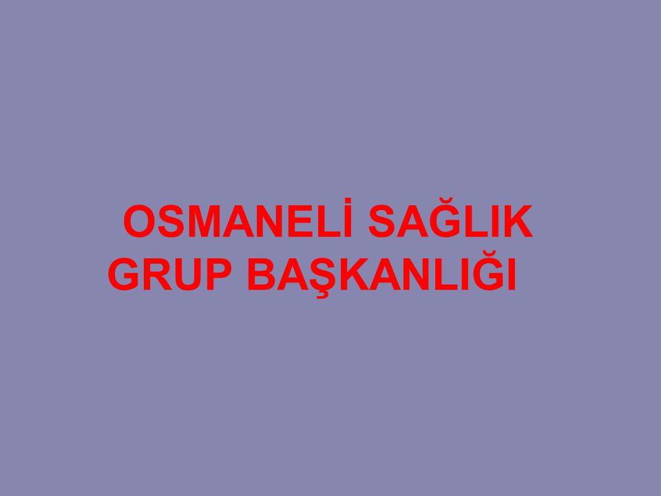 OSMANELİ DEVLET HASTANESİ OSMANELİ TOPLUM SAĞLIĞI MERKEZİ BAŞKANLIĞI 1 NOLU A.S.M.