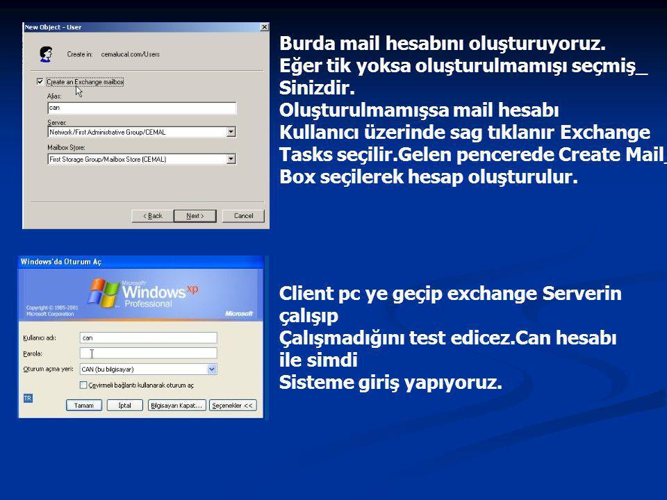 Burda mail hesabını oluşturuyoruz.Eğer tik yoksa oluşturulmamışı seçmiş_ Sinizdir.