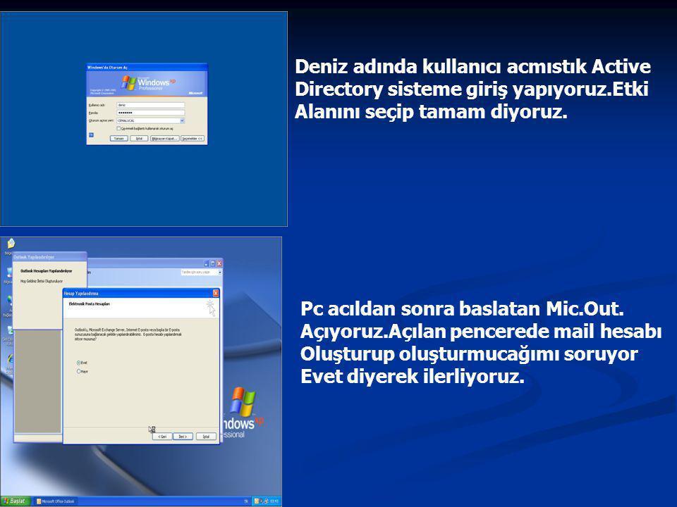 Deniz adında kullanıcı acmıstık Active Directory sisteme giriş yapıyoruz.Etki Alanını seçip tamam diyoruz.