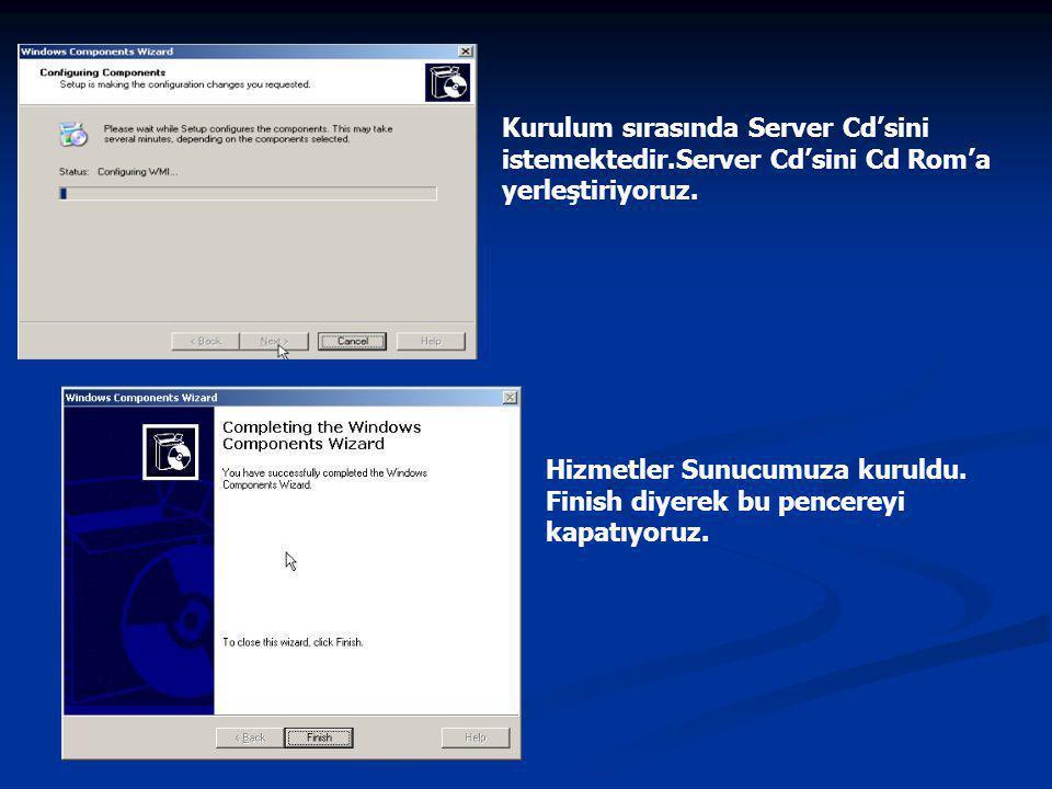 Kurulum sırasında Server Cd'sini istemektedir.Server Cd'sini Cd Rom'a yerleştiriyoruz.