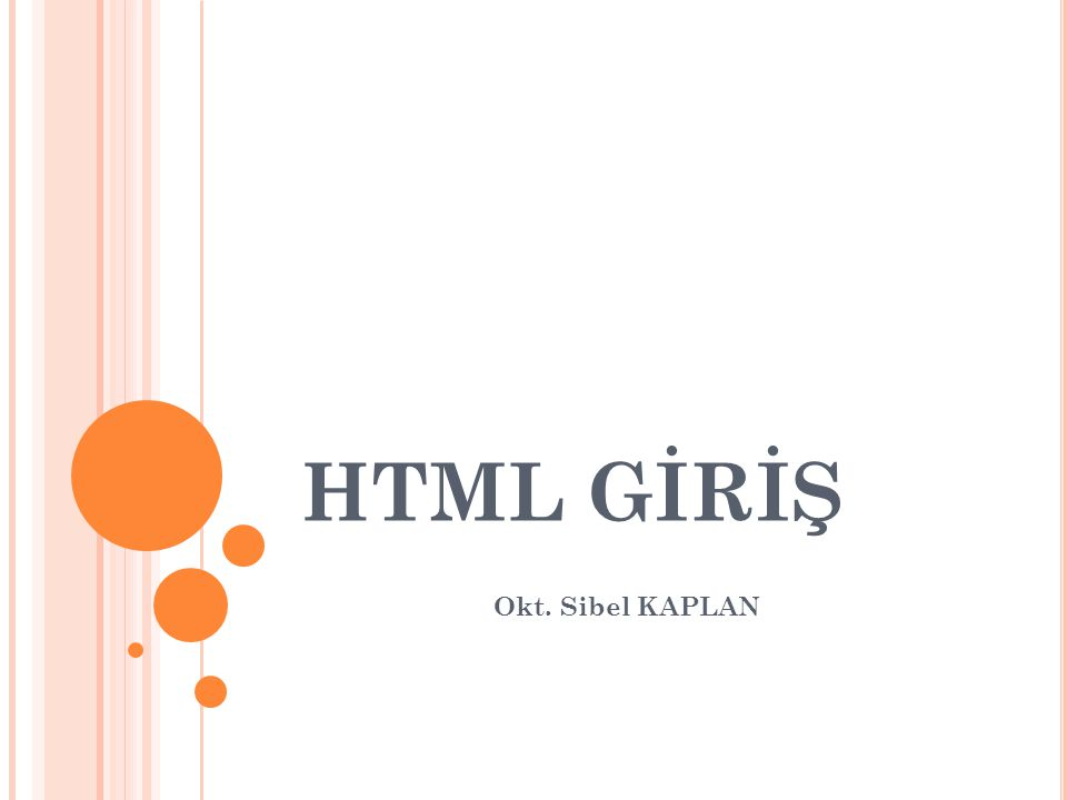 HTML GİRİŞ Okt. Sibel KAPLAN