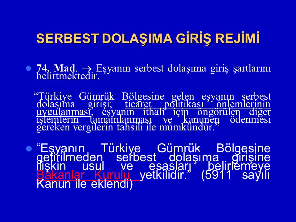 SERBEST DOLAŞIMA GİRİŞ REJİMİ  74.Mad.