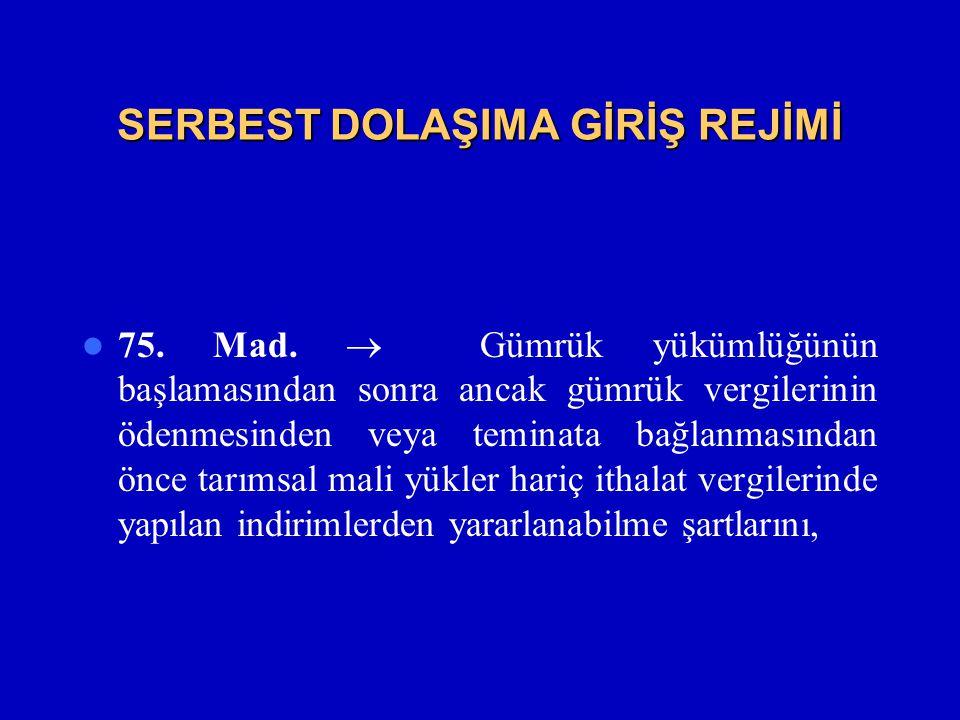 SERBEST DOLAŞIMA GİRİŞ REJİMİ  75.Mad.