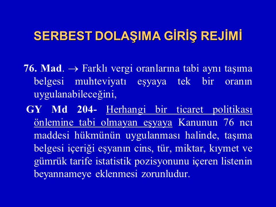 SERBEST DOLAŞIMA GİRİŞ REJİMİ 76.Mad.