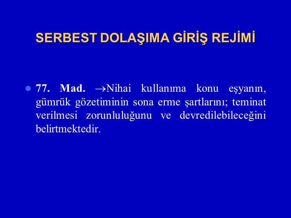 SERBEST DOLAŞIMA GİRİŞ REJİMİ  77.Mad.