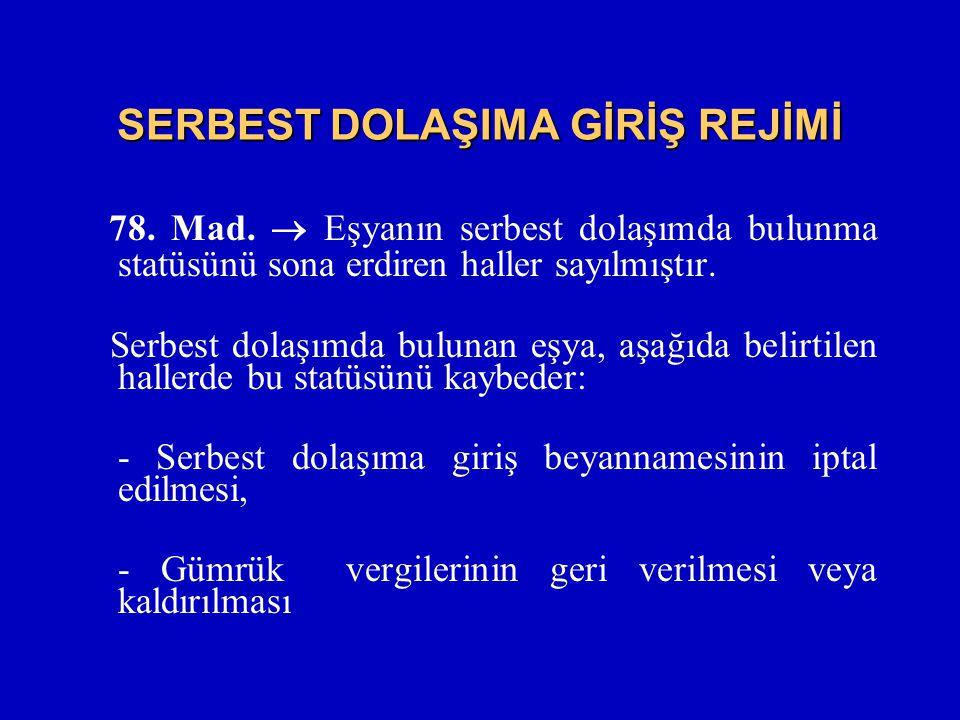 SERBEST DOLAŞIMA GİRİŞ REJİMİ 78.Mad.