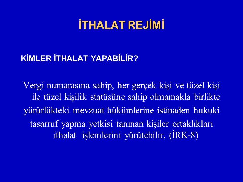 İTHALAT REJİMİ KİMLER İTHALAT YAPABİLİR.