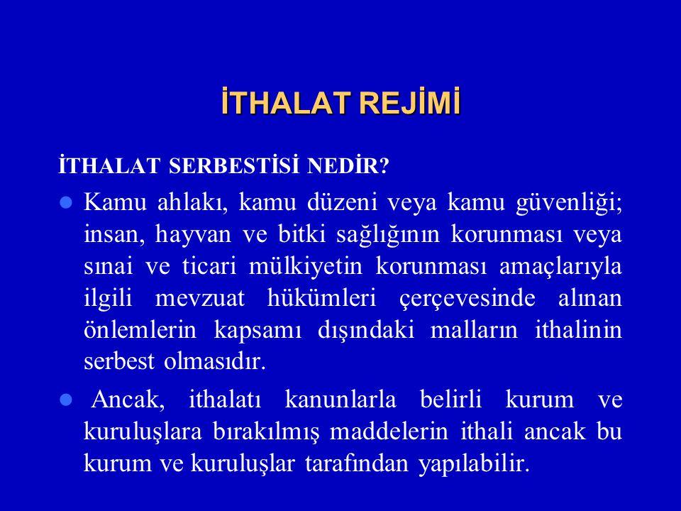 İTHALAT REJİMİ İTHALAT SERBESTİSİ NEDİR.