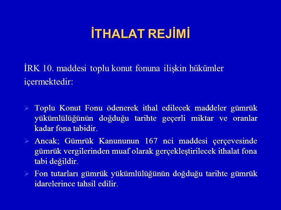 İTHALAT REJİMİ İRK 10.