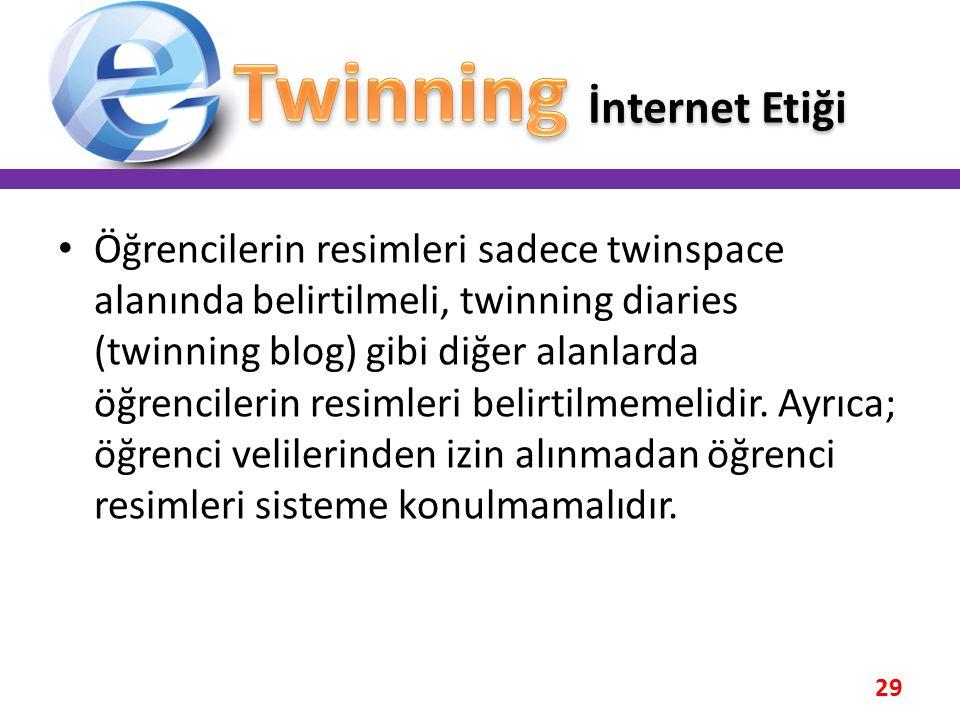29 • Öğrencilerin resimleri sadece twinspace alanında belirtilmeli, twinning diaries (twinning blog) gibi diğer alanlarda öğrencilerin resimleri belir
