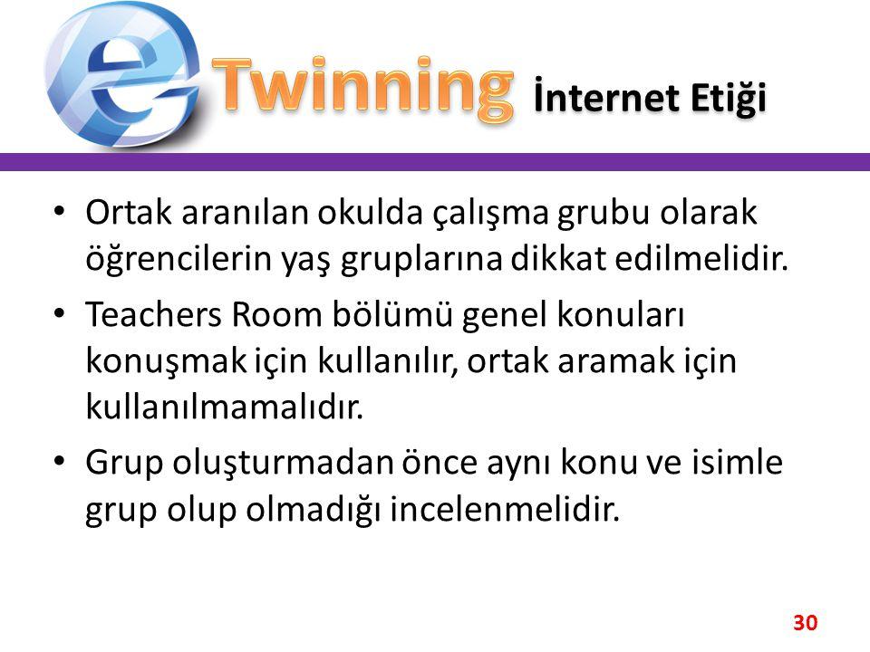 30 • Ortak aranılan okulda çalışma grubu olarak öğrencilerin yaş gruplarına dikkat edilmelidir. • Teachers Room bölümü genel konuları konuşmak için ku