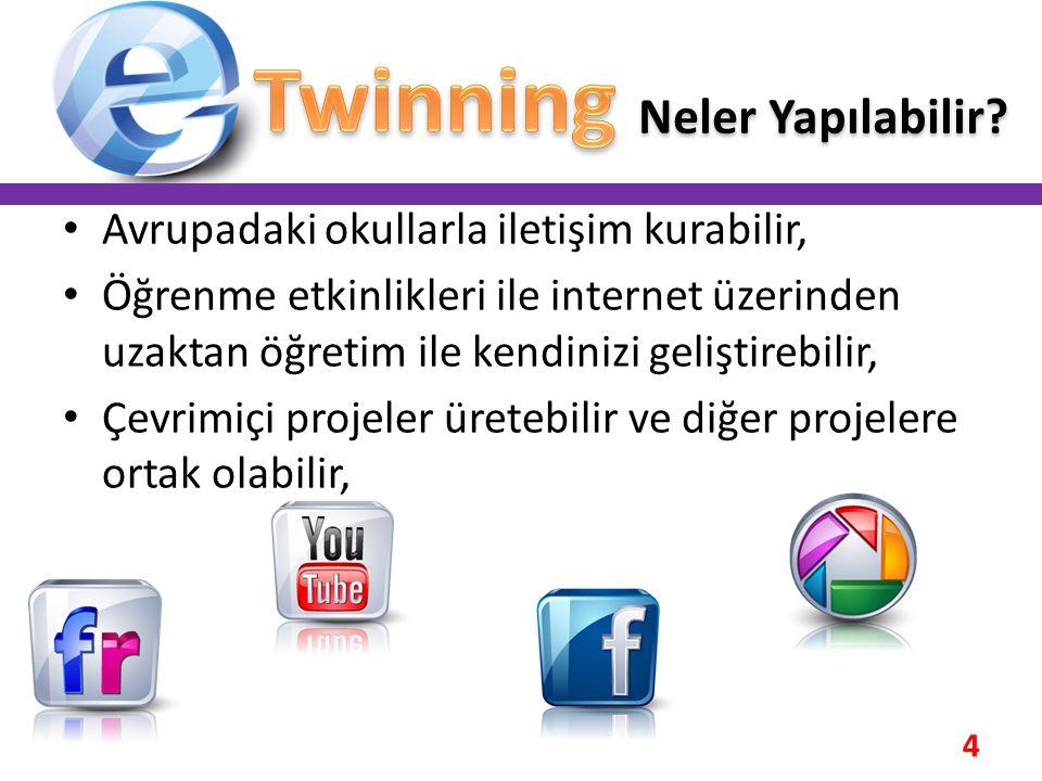 • Avrupadaki okullarla iletişim kurabilir, • Öğrenme etkinlikleri ile internet üzerinden uzaktan öğretim ile kendinizi geliştirebilir, • Çevrimiçi pro