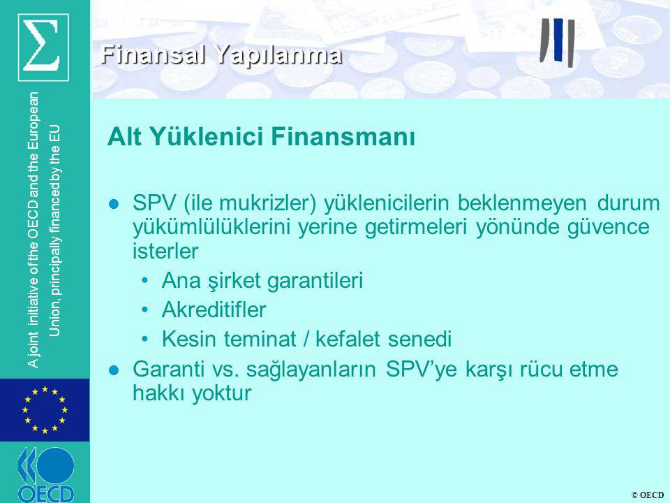 © OECD A joint initiative of the OECD and the European Union, principally financed by the EU Alt Yüklenici Finansmanı l SPV (ile mukrizler) yüklenicil