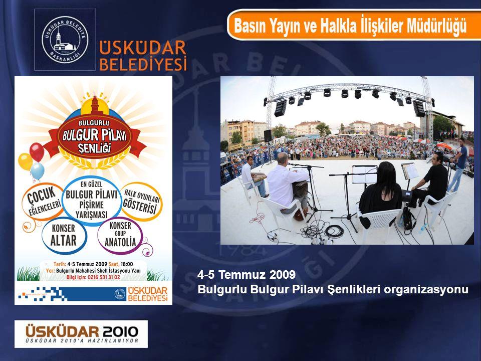 4-5 Temmuz 2009 Bulgurlu Bulgur Pilavı Şenlikleri organizasyonu