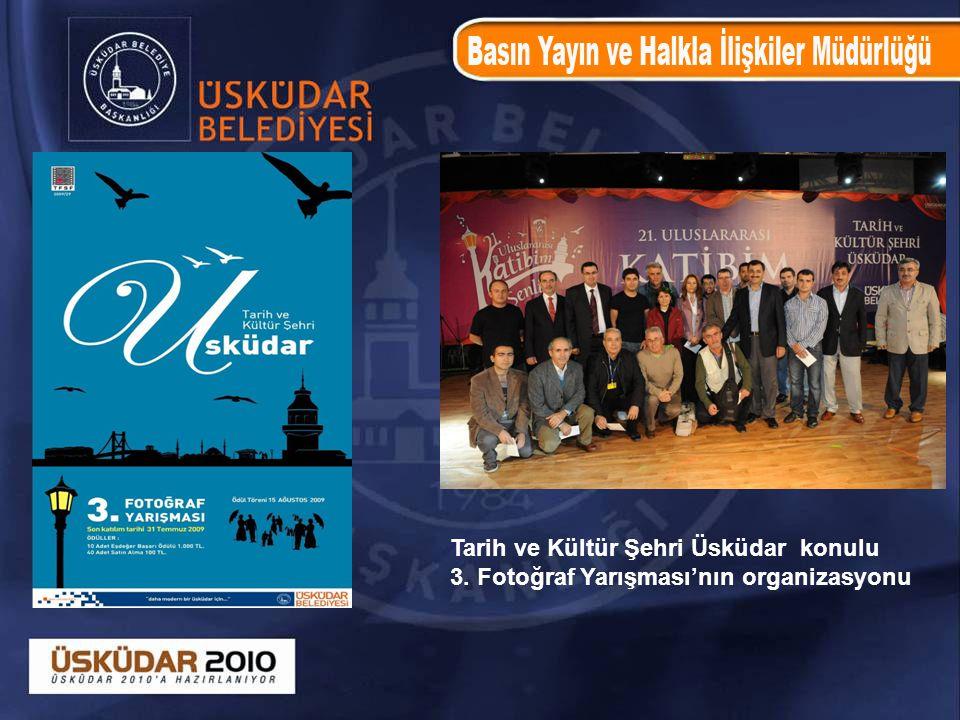 Tarih ve Kültür Şehri Üsküdar konulu 3. Fotoğraf Yarışması'nın organizasyonu