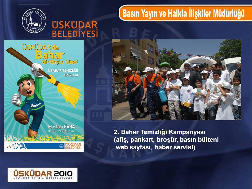 2. Bahar Temizliği Kampanyası (afiş, pankart, broşür, basın bülteni web sayfası, haber servisi)