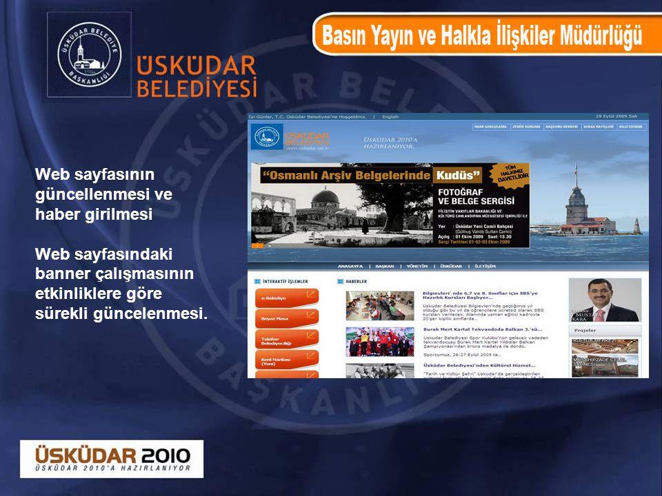 Web sayfasının güncellenmesi ve haber girilmesi Web sayfasındaki banner çalışmasının etkinliklere göre sürekli güncelenmesi.