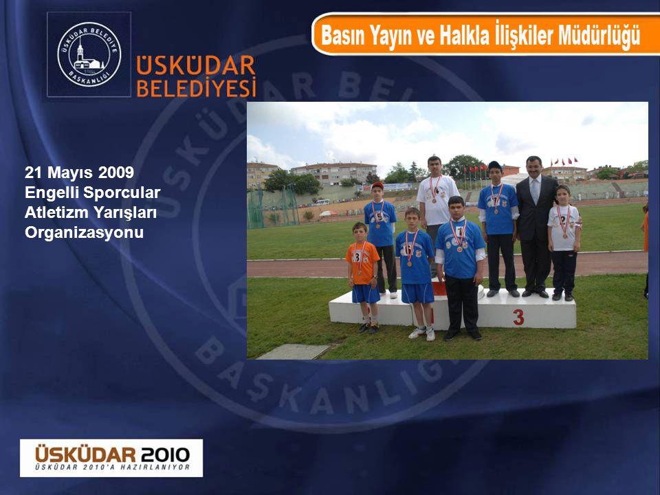 21 Mayıs 2009 Engelli Sporcular Atletizm Yarışları Organizasyonu