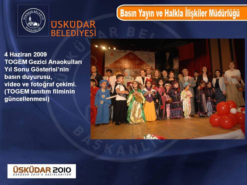 4 Haziran 2009 TOGEM Gezici Anaokulları Yıl Sonu Gösterisi'nin basın duyurusu, video ve fotoğraf çekimi. (TOGEM tanıtım filminin güncellenmesi)