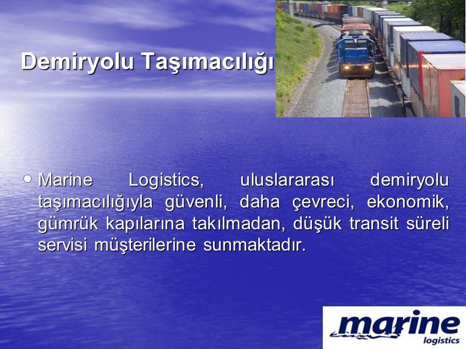 Demiryolu Taşımacılığı Marine Logistics, uluslararası demiryolu taşımacılığıyla güvenli, daha çevreci, ekonomik, gümrük kapılarına takılmadan, düşük t