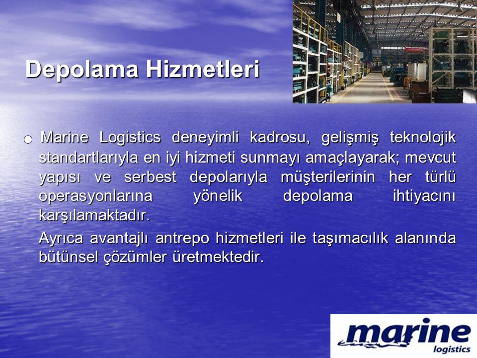 Depolama Hizmetleri Marine Logistics deneyimli kadrosu, gelişmiş teknolojik standartlarıyla en iyi hizmeti sunmayı amaçlayarak; mevcut yapısı ve serbe