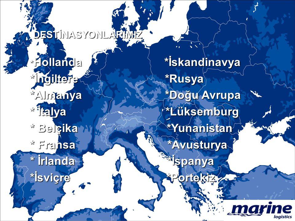 DESTİNASYONLARIMIZ DESTİNASYONLARIMIZ * Hollanda *İskandinavya *İngiltere *Rusya *Almanya *Doğu Avrupa * İtalya *Lüksemburg * Belçika *Yunanistan * Fr