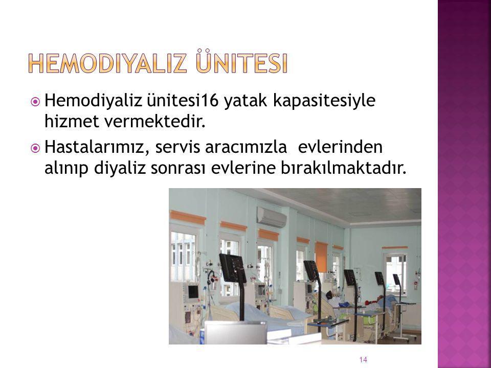 Hemodiyaliz ünitesi16 yatak kapasitesiyle hizmet vermektedir.  Hastalarımız, servis aracımızla evlerinden alınıp diyaliz sonrası evlerine bırakılma