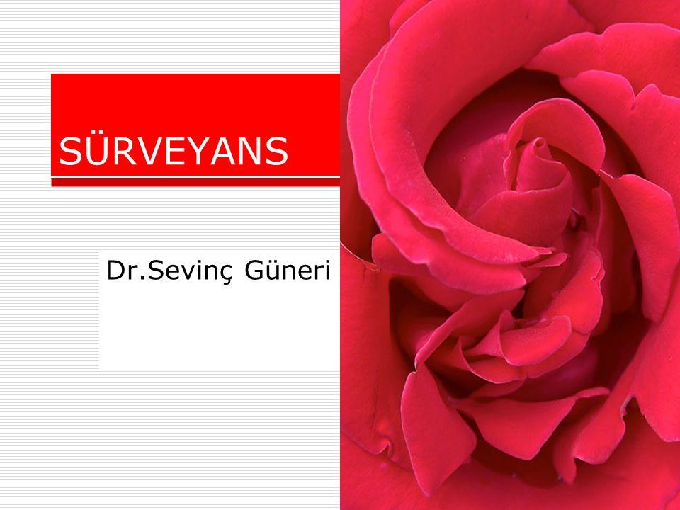 SÜRVEYANS Dr.Sevinç Güneri