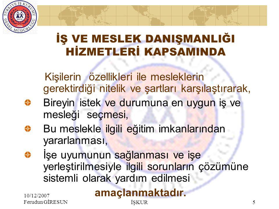 10/12/2007 Ferudun GİRESUN İŞKUR 15 MESLEKi BİLGİ, REHBERLİK VE DANIŞMANLIK HİZMETLERİ İŞBİRLİĞİ PROTOKOLÜ' NÜN TARAFLARI: MEB Milli Eğitim Bakanlığı, ÇSGBÇalışma ve Sosyal Güvenlik Bakanlığı, DPTDevlet Planlama Teşkilatı Müsteşarlığı, TÜİKTürkiye İstatistik Kurumu Başkanlığı, YÖKYüksek Öğretim Kurulu Başkanlığı, KOSGEBKüçük ve Orta Ölçekli Sanayi Geliştirme ve Destekleme İdaresi Başkanlığı, MPMMillî Prodüktivite Merkezi Başkanlığı, TOBBTürkiye Odalar ve Borsalar Birliği TİSKTürkiye İşveren Sendikaları Konfederasyonu, TESKTürkiye Esnaf ve Sanatkârları Konfederasyonu, TÜRK-İŞTürkiye İşçi Sendikaları Konfederasyonu.