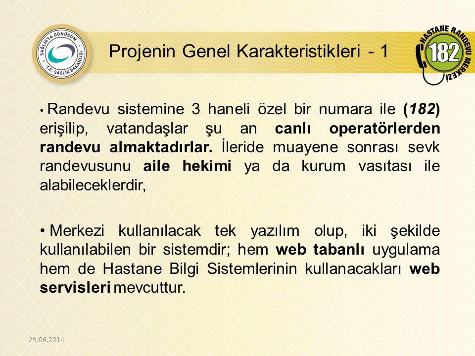 Projenin Genel Karakteristikleri - 2 29.06.2014 • Bakanlığımıza bağlı 2 ve 3.